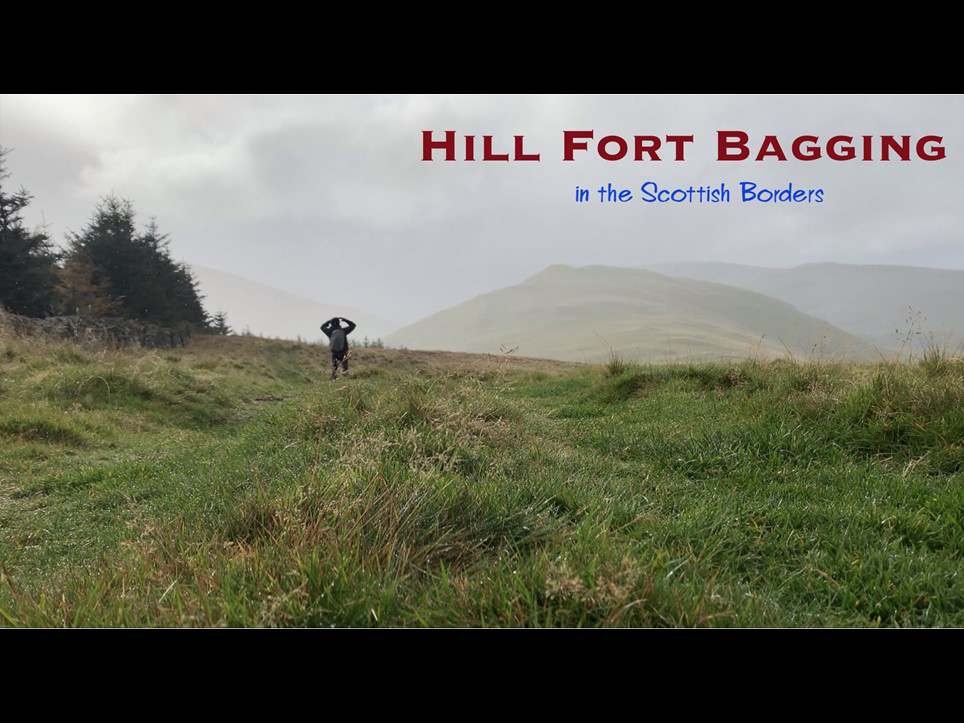 Hill Fort Bagging in the Scottish Borders